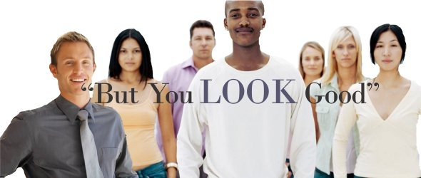 But You LOOK Good